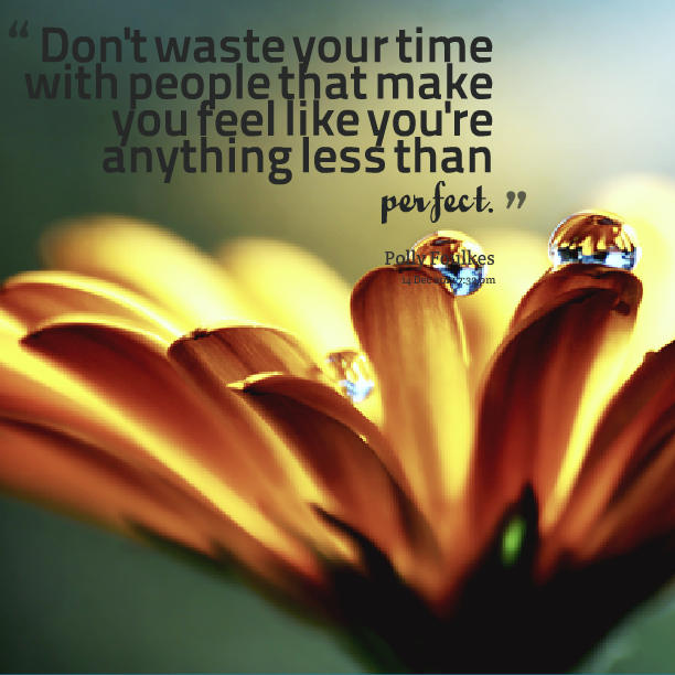 Dont Waste Time Quotes: Wasting Time On People Quotes. QuotesGram