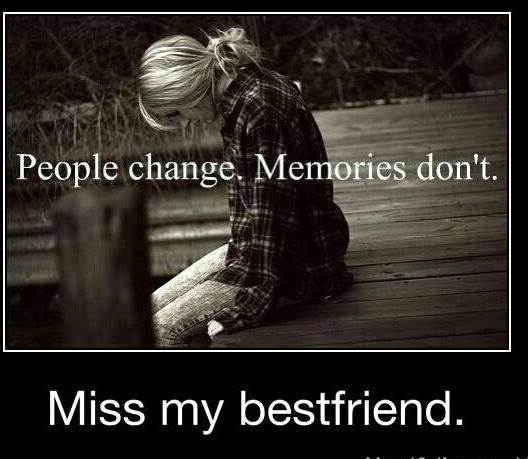Good Quotes For Missing A Best Friend : I miss my best friend quotes quotesgram