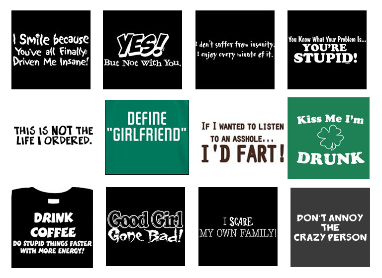 Funny T Shirt Sayings Quotes Quotesgram