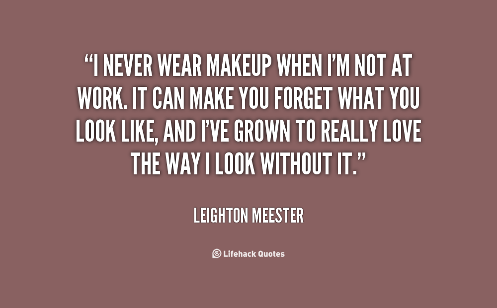 Wearing Makeup Quotes And Sayings. QuotesGram