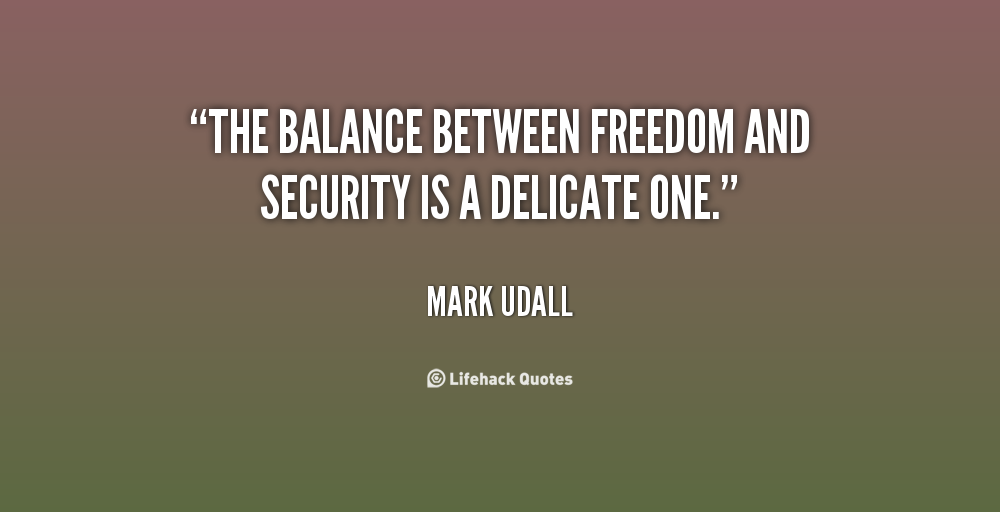 Freedom Vs Safety Quotes Quotesgram