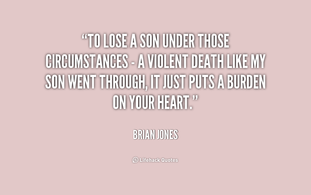 Quotes To Your Son: Losing Your Son Quotes. QuotesGram