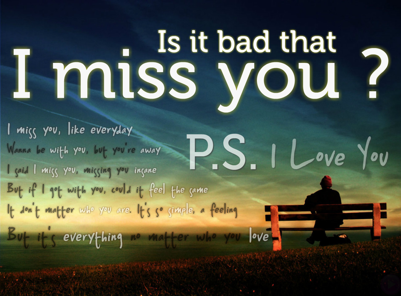 To you and love say miss someone to what 55 I