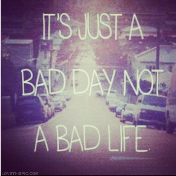 Bad Day Quotes And Sayings: Bad Day Quotes For Facebook. QuotesGram