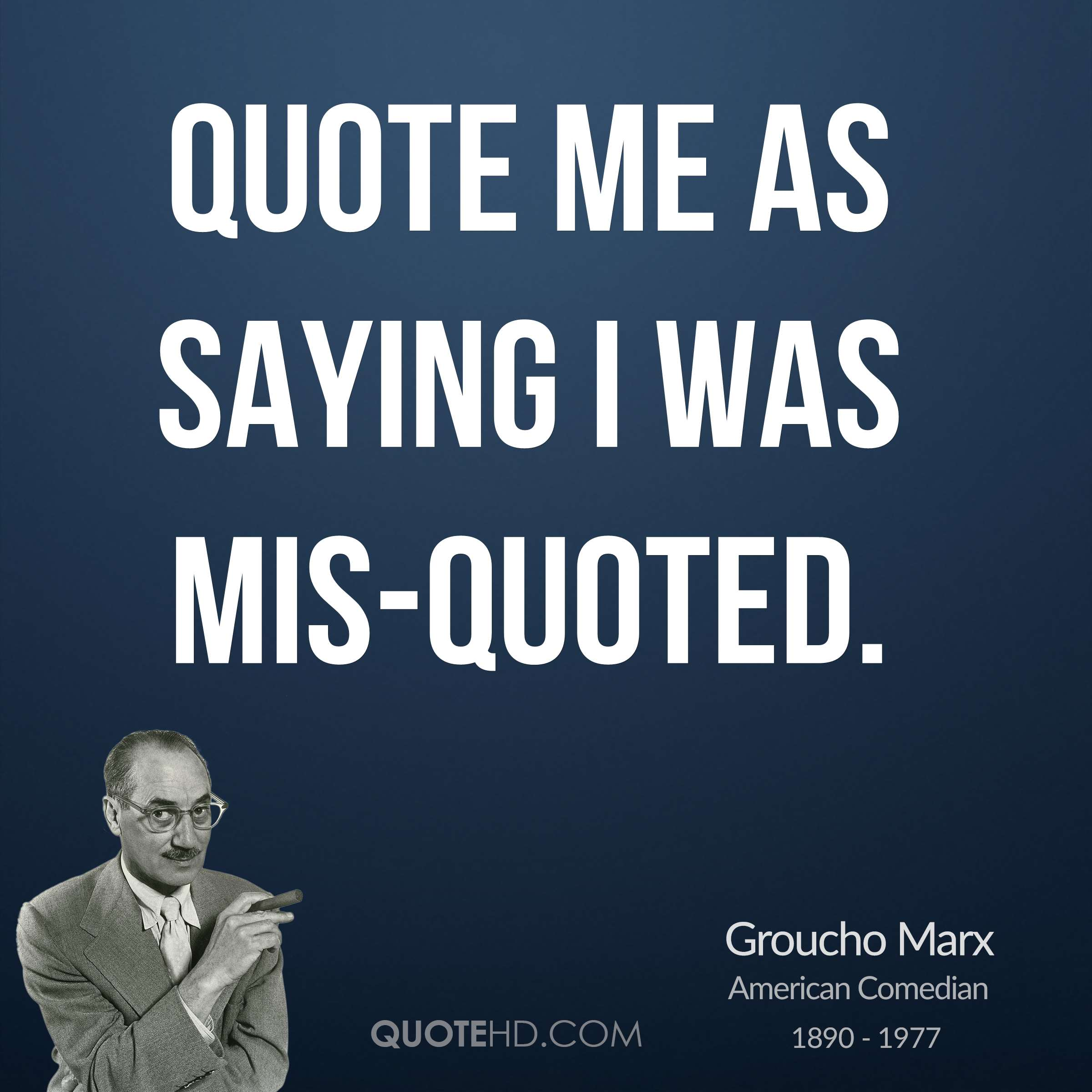 The Marx Brothers Quotes: Groucho Quotes. QuotesGram