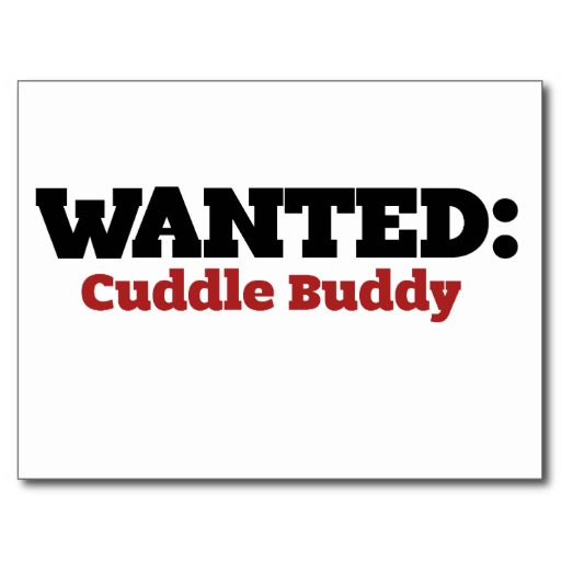 I Want To Cuddle With You Quotes: Wanted Cuddle Buddy Quotes. QuotesGram