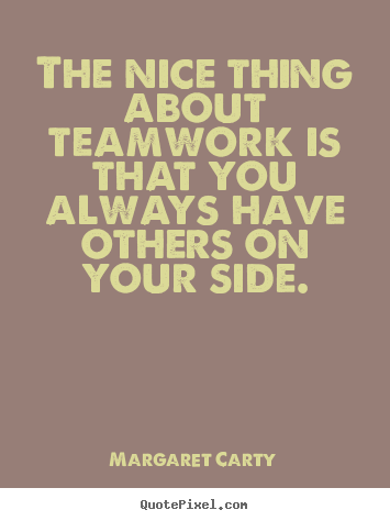 Quotes About Change And Teamwork. QuotesGram