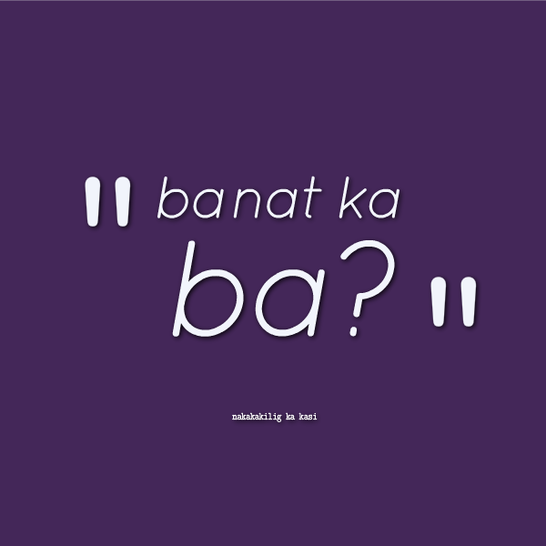 Kilig Banat Quotes Quotesgram. Sad Volleyball Quotes. Marriage Quotes Chinese. Smile Quotes By Nicki Minaj. Life's A Zoo Quotes. Strong Girlfriend Quotes. Alice In Wonderland Quotes Key. Girl With Umbrella Quotes. Tattoo Quotes Survival