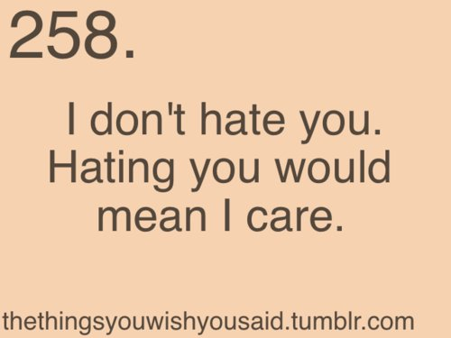 Why I Hate You Quotes: Why I Hate You Quotes. QuotesGram