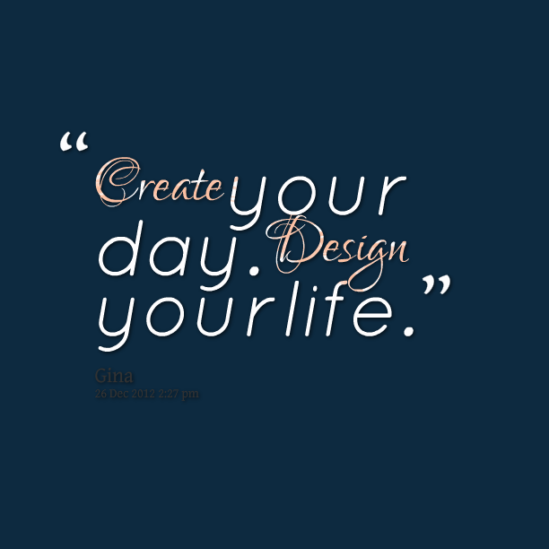 how to create your day