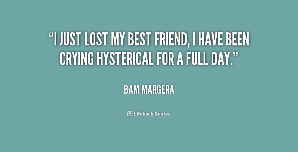 Quotes About Lost Friendship Quotesgram: I Lost My Best Friend Quotes. QuotesGram