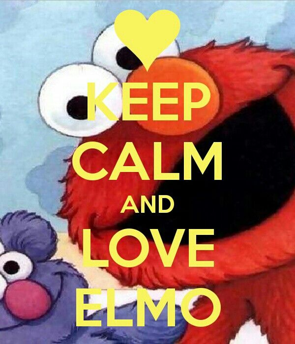 Keep Calm And Movin Right Along The Muppets: Elmo Love Quotes. QuotesGram