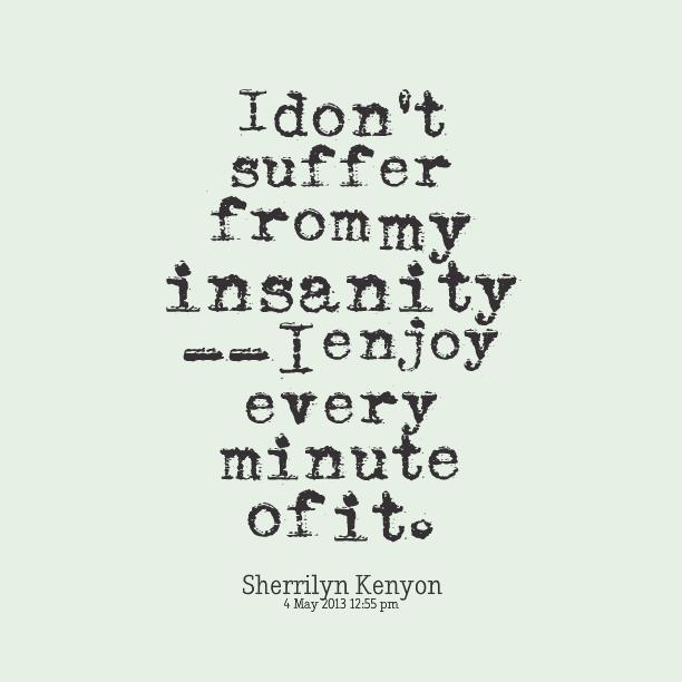 Insanity Quotes Quotesgram