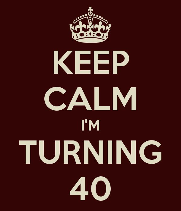 Turning 40 Sayings And Quotes Quotesgram