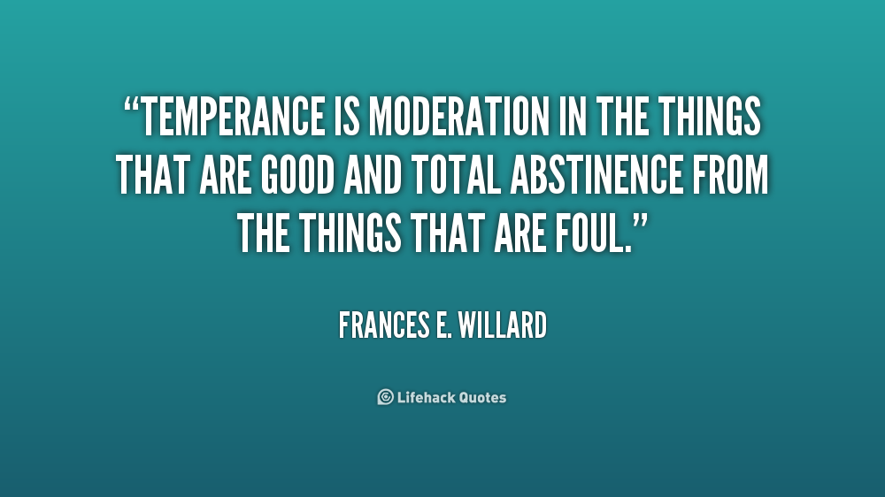 Temperance Quotes: Famous Quotes About Moderation. QuotesGram