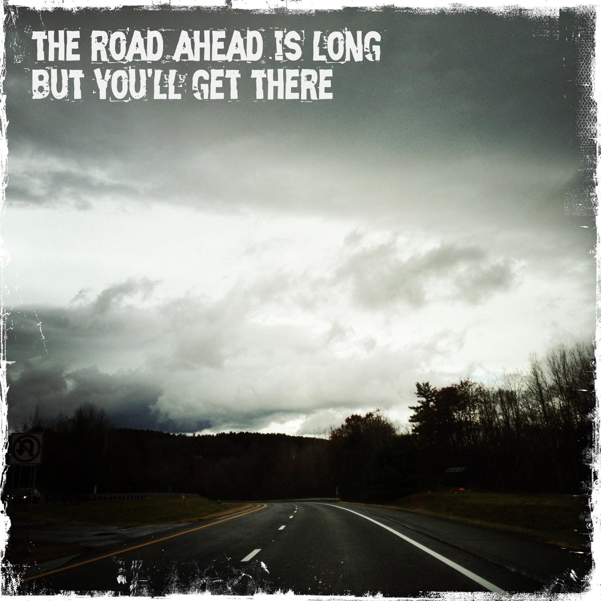 Long Road Ahead Quotes. QuotesGram
