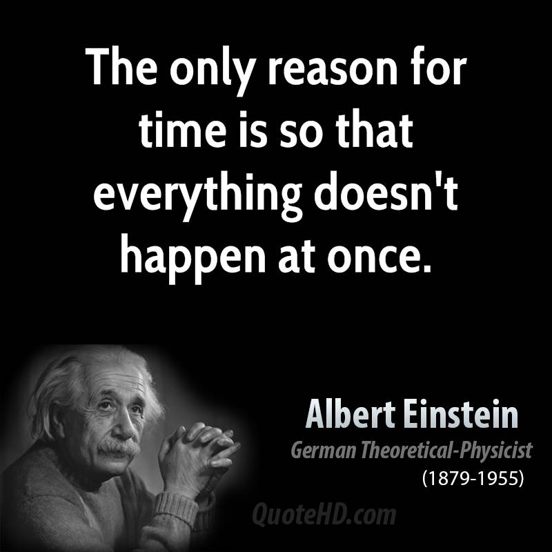 Albert Einstein Quotes About Time Quotesgram