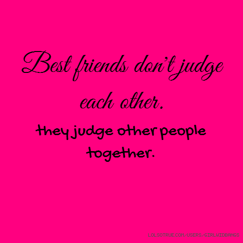 Love Each Other When Two Souls: Quotes About People Judging Each Other. QuotesGram