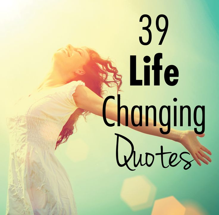 Quote About Changes In Life: Powerful Life Changing Quotes. QuotesGram