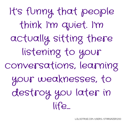 Quotes About Quiet People Listening. QuotesGram