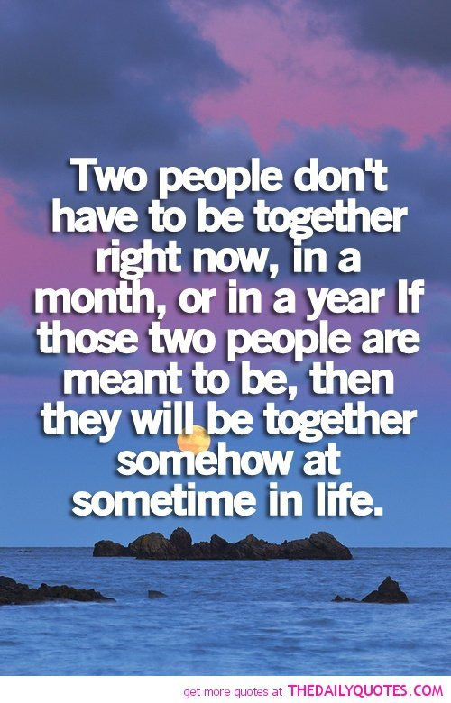 Lovingyou Quotes Together: If Two People Are Meant To Be Together Quotes. QuotesGram