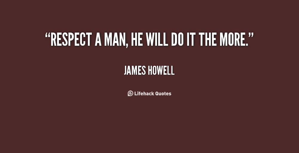 When A Man Respects A Woman Quote: Respect Your Man Quotes. QuotesGram