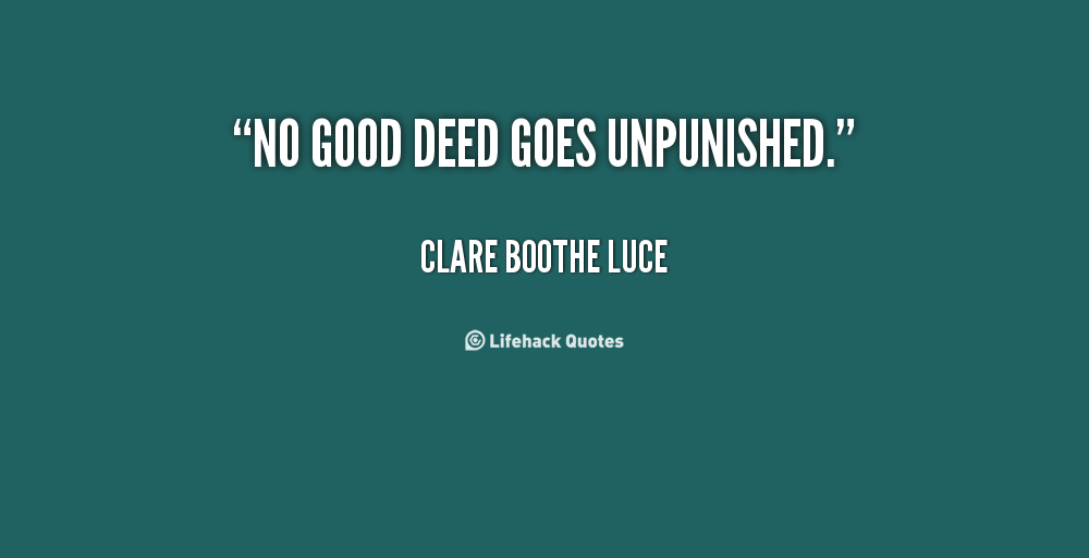 No Good Deed Quotes. QuotesGram