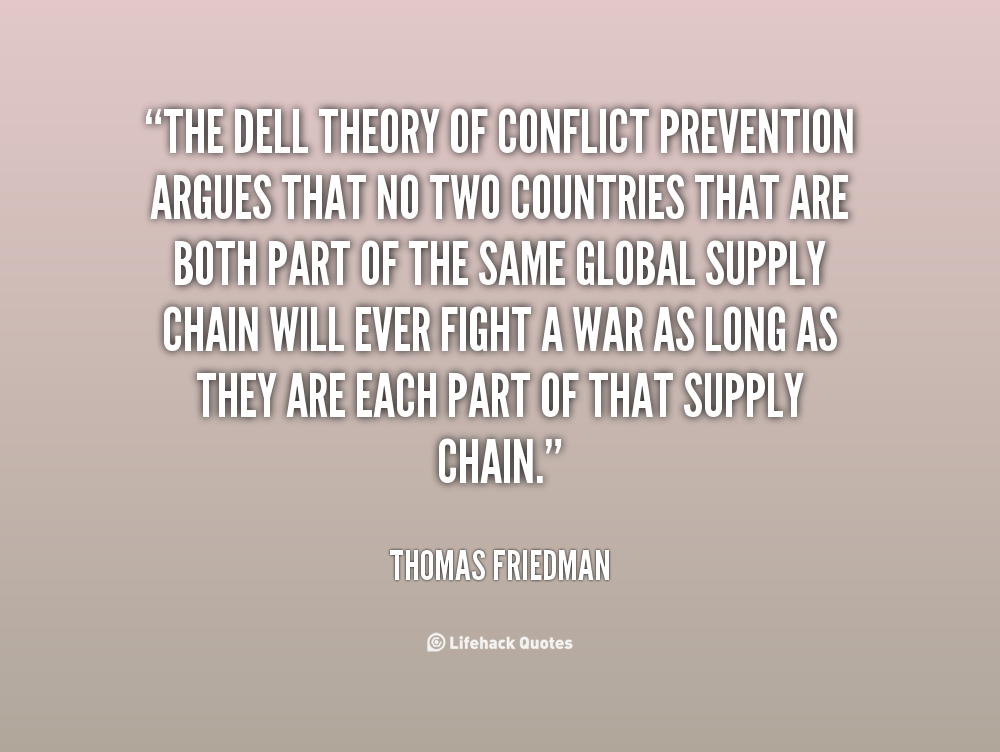 the topic of collaboration in the essay the dell theory of conflict prevention by thomas friedman The handbook of conflict resolution: theory and practice  in each essay the authors consider a thorny and often ambiguous issue with which  friedman, thomas l.