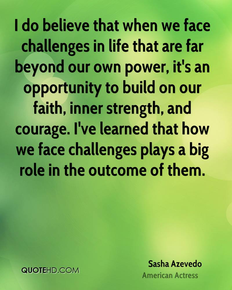 Quotes About Challenges: Facing Life Quotes. QuotesGram