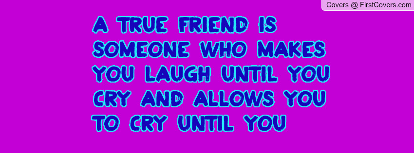 True Friend Quotes That Make You Cry. QuotesGram