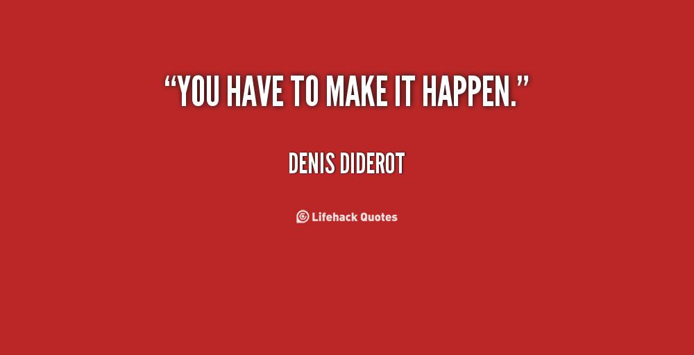 You Make It Happen Quotes. QuotesGram