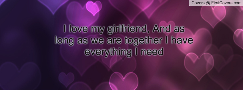I Love My Girlfriend Quotes. QuotesGram