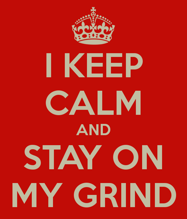What does on my grind mean