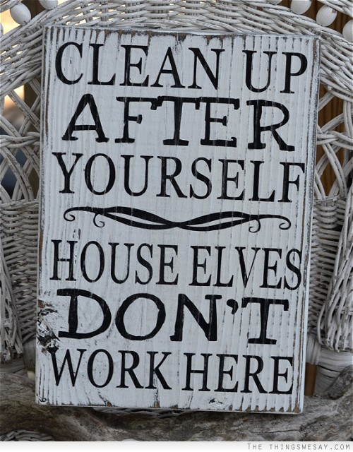 funny signs about cleaning up after yourself | just b.CAUSE