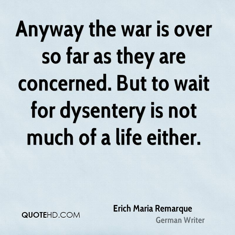 all quiet western front erich maria remarque use camarader 331 quotes from all quiet on the western front: 'i am young, i am twenty years old yet i know nothing of life but despair, death, fear, and fatuous supe.