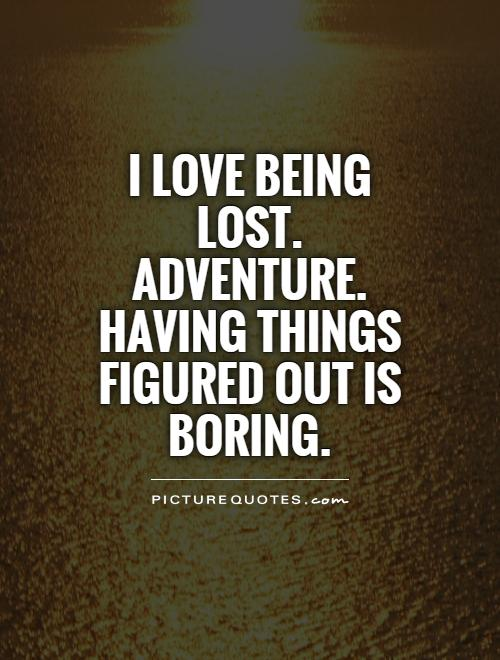 Quotes About Being Adventurous. QuotesGram