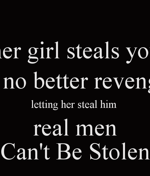 Women Better Than Men Quotes: Quotes About Women Stealing Men. QuotesGram
