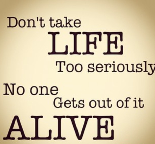 Quotes About Taking Life Too Seriously: Serious Quotes About Life. QuotesGram