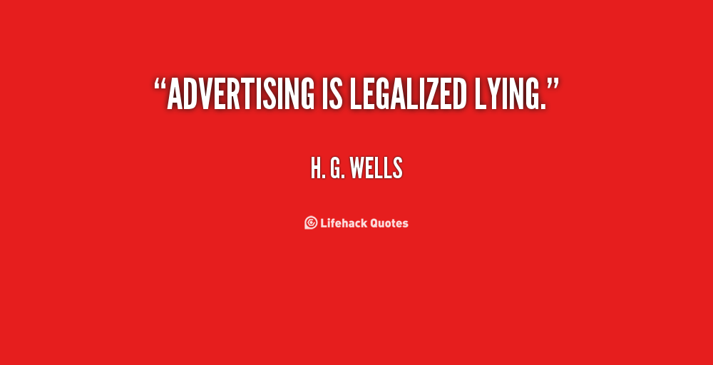 advertising is legalized lying advertising essay Publish your bachelor's or master's thesis, dissertation, term paper or essay   communications - public relations, advertising, marketing, social media  in  advertising are presented based on the so-called legal and moral discourse   on the one hand and ethics on the other, seems to lie in the perception that there  is.