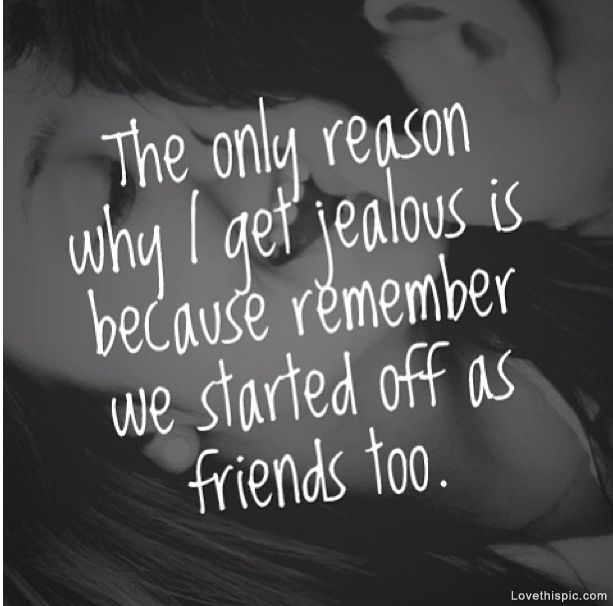 How To Make Someone Jealous Quotes: I Get Jealous Quotes. QuotesGram