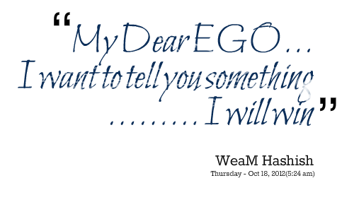 on ego my quotes quotesgram
