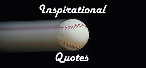 Inspirational Quotes About Baseball. QuotesGram