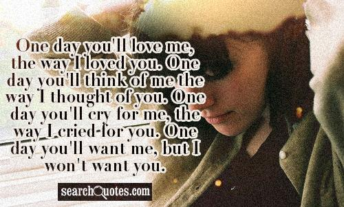 you will love me quotes quotesgram