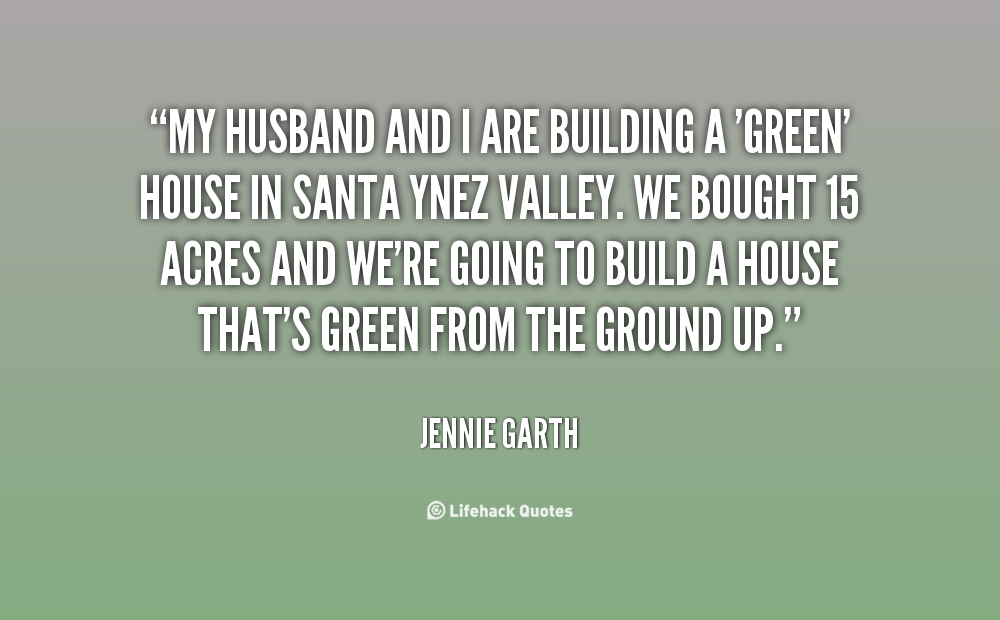 Home Building Quotes Quotesgram