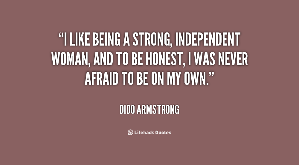 Quotes About Being An Independent Woman. QuotesGram