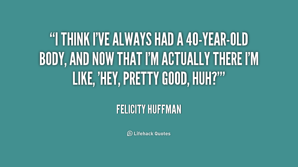 40 Year Old Birthday Quotes Funny. QuotesGram