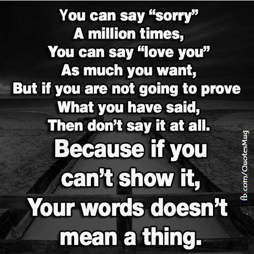 Quotes About Saying Sorry And Not Meaning It: Dont Say Mean Things Quotes. QuotesGram