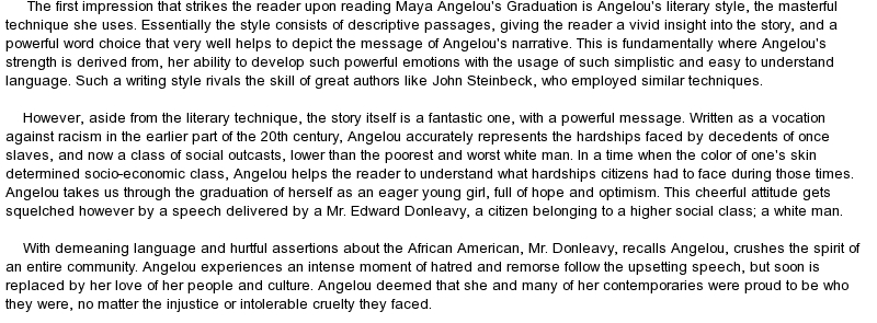 maya angelou graduation Graduation by maya angelou this essay i read called graduation told a story about a young middle school african american girl named maya angelou, who was graduating.
