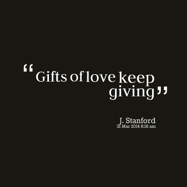 Quotes About Giving Gift. QuotesGram