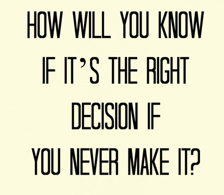 Make Your Own Decisions Quotes: Quotes About Making The Right Decision. QuotesGram